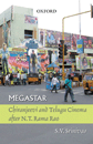 Megastar: Chiranjeevi and Telugu Cinema after N.T. Rama Rao